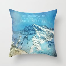 Adventure. The mountains are calling, and I must go. John Muir. Throw Pillow