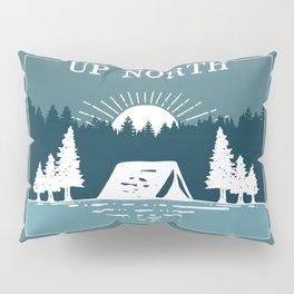 UP NORTH, camping Pillow Sham