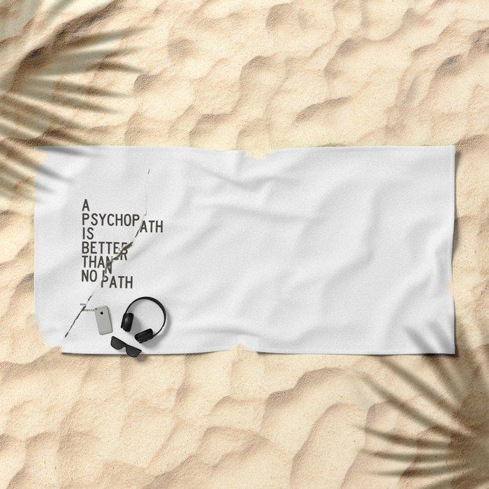 Psychopath Beach Towel