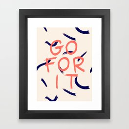 GO FOR IT #society6 #motivational Framed Art Print
