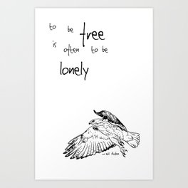 To be Free is often to be Lonely Art Print