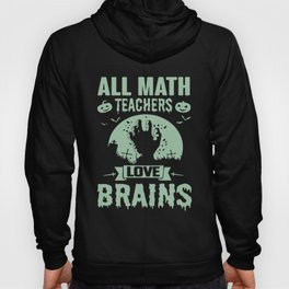 all math teacher love brains pumkins stan december math Hoody