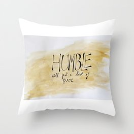 Humble with just a hint of Throw Pillow