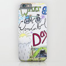 What a Wonderful Day Slim Case iPhone 6s