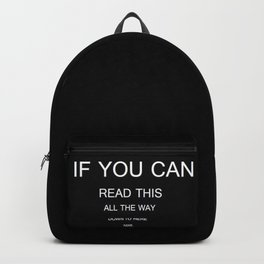 if you can read this new 2018 word typography art funny words fun Backpack
