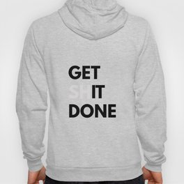 Get Sh(it) Done // Get Shit Done Sticker Hoody