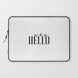 Hello Sign Printable Art Why Hello Gift Idea Valentines Day Decor Women Gift Inspirational Print Laptop Sleeve