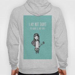 I am not short Hoody