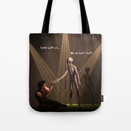 Come with us... We do butt stuff Tote Bag