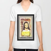 christ V-neck T-shirts featuring CHEESES CHRIST by Kathead Tarot/David Rivera