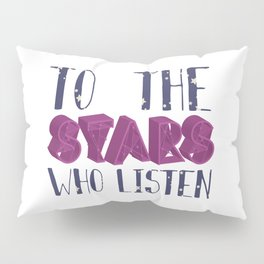 Stars Who Listen Pillow Sham