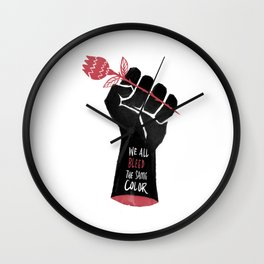 We all bleed the same color | Black lives Matter Wall Clock