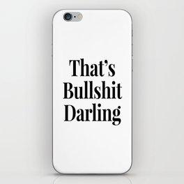 THAT'S BULLSHIT DARLING iPhone Skin