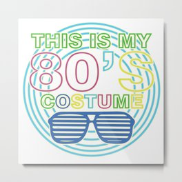 I Love 80s Eighties Fancy Dress Theme Party Gift Metal Print