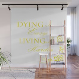 Hamilton: Dying is Easy Wall Mural