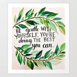 "Watercolour quote ""Be gentle with yourself"" Art Print"