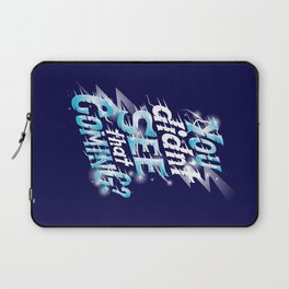 You didn't see that coming Laptop Sleeve
