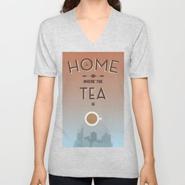 Home Is Where The Tea Is... Unisex V-Neck