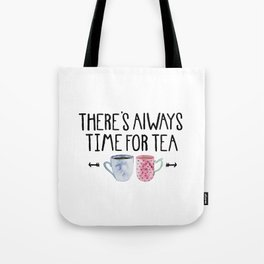 Always Time For Tea! Tote Bag