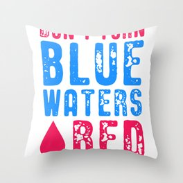 World Oceans Day Don't Turn Blue Waters Red Animal Rights Activist Save the Oceans Throw Pillow