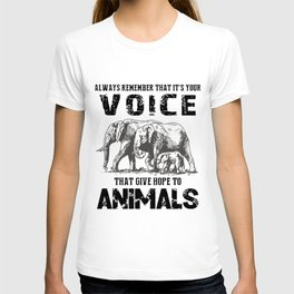 always remember that it is your voice that give hope to animals farm T-shirt