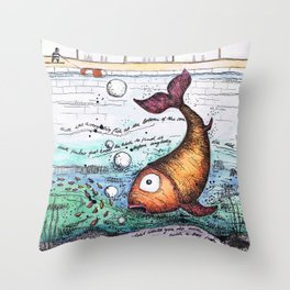 THERE WAS A VERY BIG FISH AT THE BOTTOM OF THE SEA... Throw Pillow