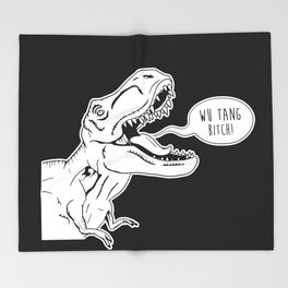 Wu Tang Bitch T-Rex Throw Blanket