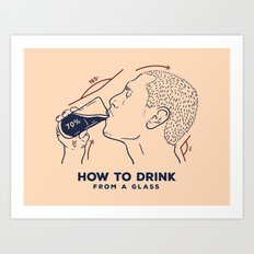 How to drink Art Print