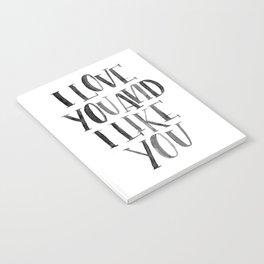 I Love You and I Like You Notebook