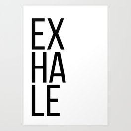 Inhale exhale (1 of 2) Art Print