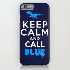 Keep Calm and Call Blue | Jurassic Raptor Dinosaur iPhone 6s Slim Case