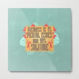 Business Is Metal Print