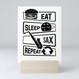 Eat Sleep Sax Repeat - Saxophone Music Instrument Mini Art Print