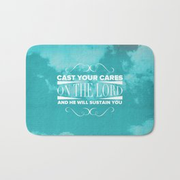 Cast Your Cares on the Lord - Psalm 55:22 Bath Mat
