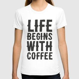 Life Begins With Coffee T-shirt