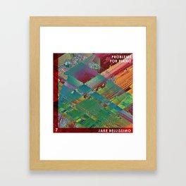 Jake Bellissimo - Problems for Piano - Track 7 Framed Art Print