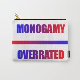 monogamy... overrated Carry-All Pouch