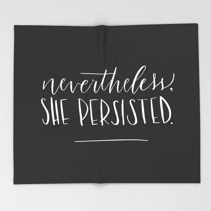 Nevertheless, she persisted. Throw Blanket