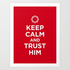 Keep Calm & Trust Him Art Print
