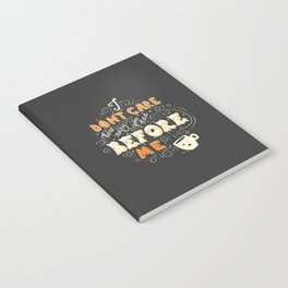 I Don't Care How Many You Had Before Me, Poster Design, Dark Notebook
