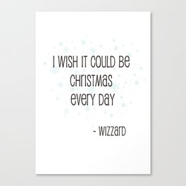 Christmas Every Day Canvas Print