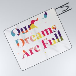 Our Dreams Are Full Picnic Blanket