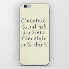 Chocolate understands, inspiration quote, coffeehouse, bar, restaurant, home decor, interior design iPhone & iPod Skin