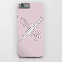 Do no harm but take no shit iPhone Case