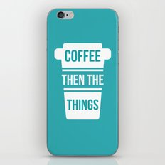 Coffee Then the Things iPhone & iPod Skin