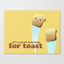 Happy Toast Canvas Print