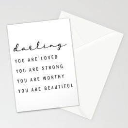 Darling, You Are Loved. You Are Strong. You Are Worthy. You Are Beautiful Stationery Cards