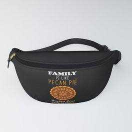 Pecan Pie inspirational Family Quote Fanny Pack