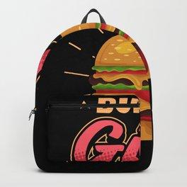 Funny Fast Food Burger Girl Saying Gift Backpack