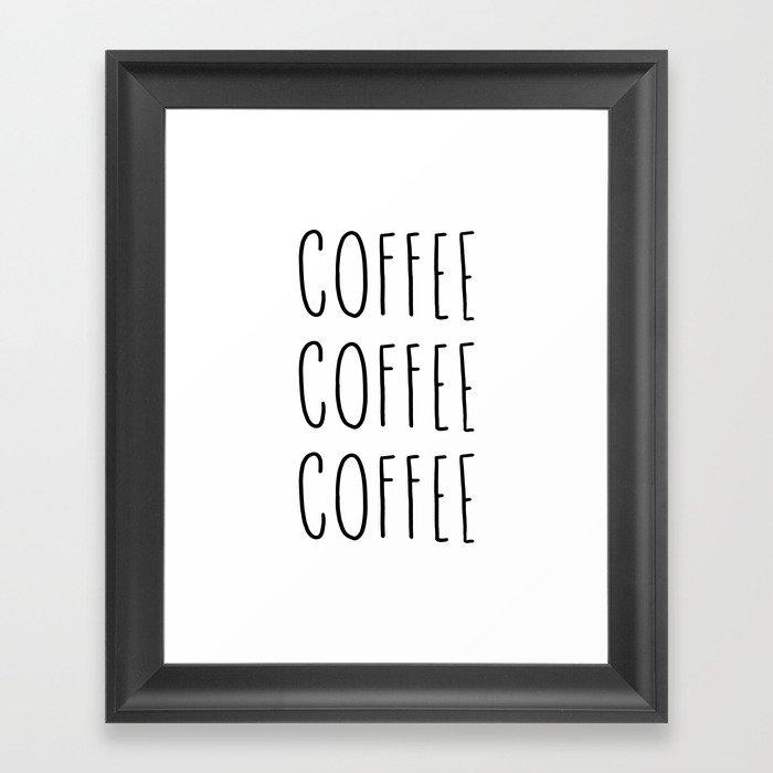 Coffee coffee coffee - typography print Framed Art Print